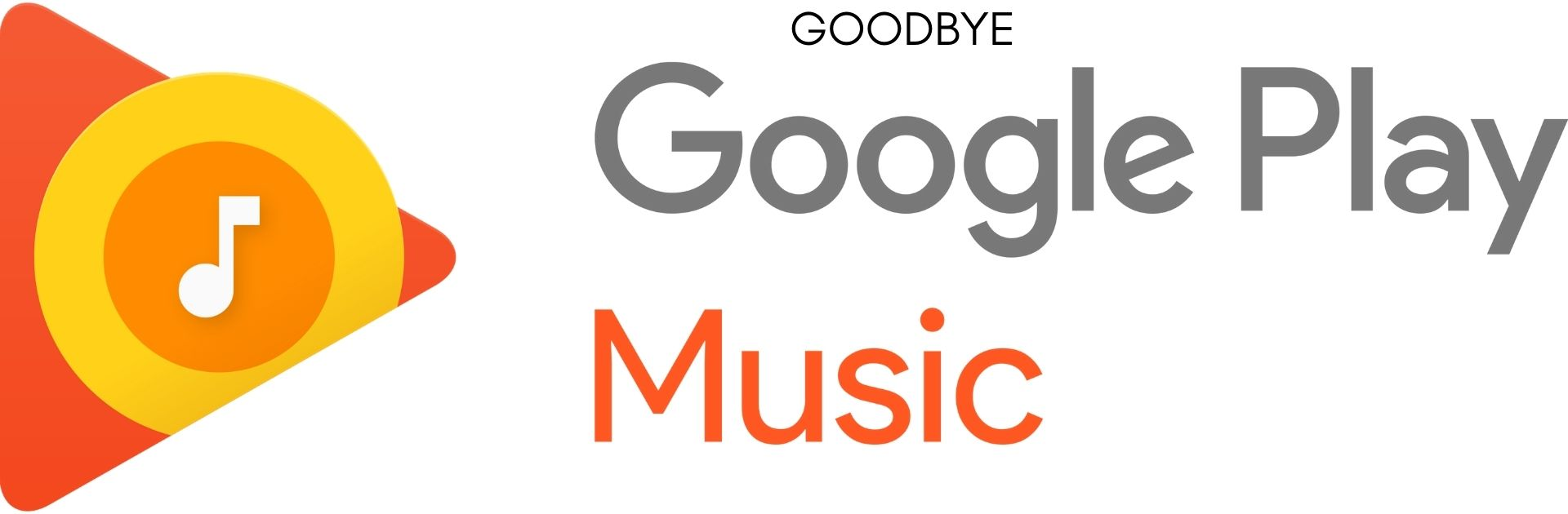 Goodbye Google Play Music